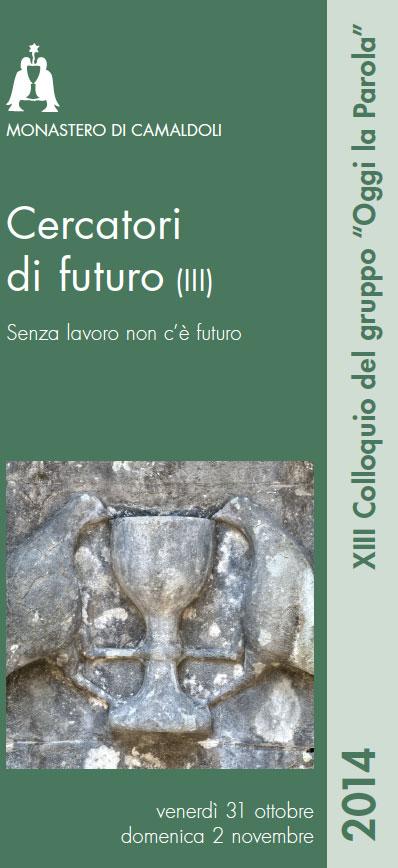 31/10-02/11, CAMALDOLI: Cercatori di futuro @ Monastero di Camaldoli