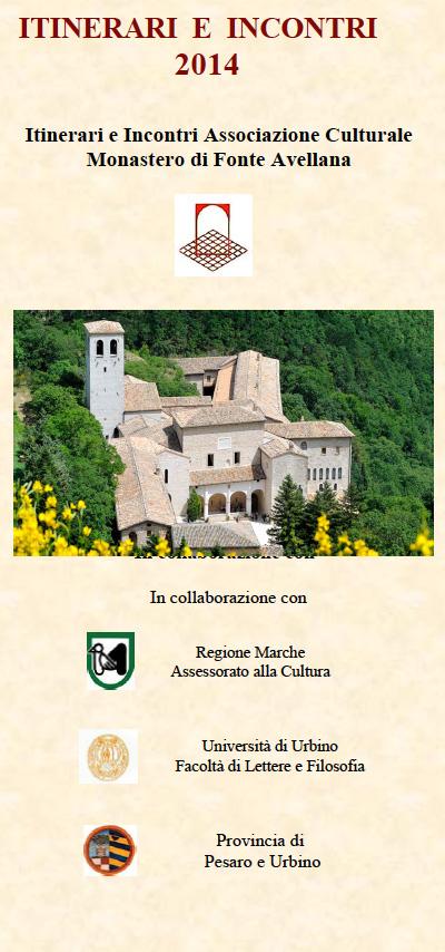 10.11.12/10/2014, FONTE AVELLANA: Itinerari e incontri al Monastero di Fonte Avellana