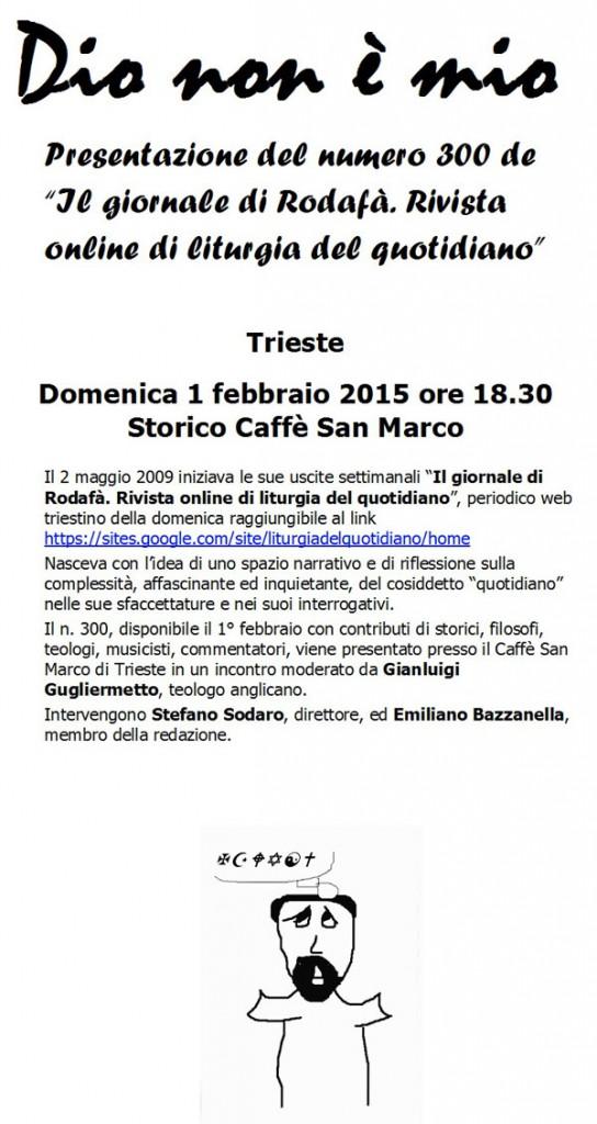 """01.02.2015, TRIESTE: Presentazione """"Il giornale di Rodafà. Rivista online di liturgia del quotidiano"""" @ Storico Caffè San Marco, TRIESTE"""