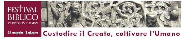 29Maggio-02Giugno: Festival Biblico, Custodire il Creato