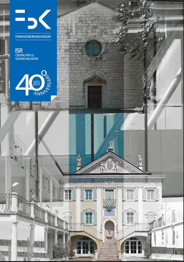 2-3.07.2015, TRENTO: IRS 40 anni di attività, incontri e riflessioni. @ ISR Centro per le Scienze Religiose, Trento | Trento | Trentino-Alto Adige | Italia