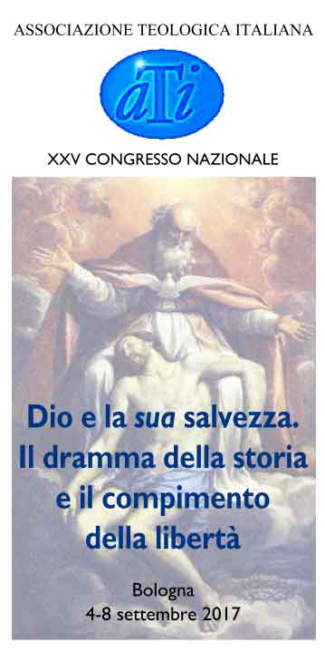 """04-08.09.2017,BOLOGNA: ATI XXV Congresso Nazionale """"Dio e la Sua salvezza"""" @ Facoltà Teologica dell'Emilia Romagna"""