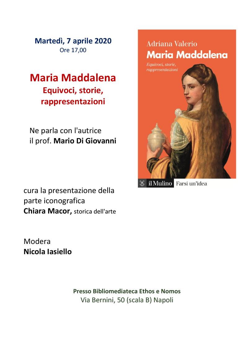 """07.04.2020, NAPOLI: Presentazione volume """"MARIA MADDALENA equivoci, storia rappresentazioni"""" con Adriana Valerio @ BIBLIOMEDIATECA ETHOS E NOMOS"""