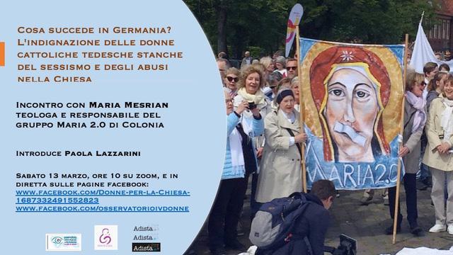 13.03.2021, ONLINE: Cosa succede in Germania? L'indignazione delle donne cattoliche tedesche stanche del sessismo e degli abusi della chiesa