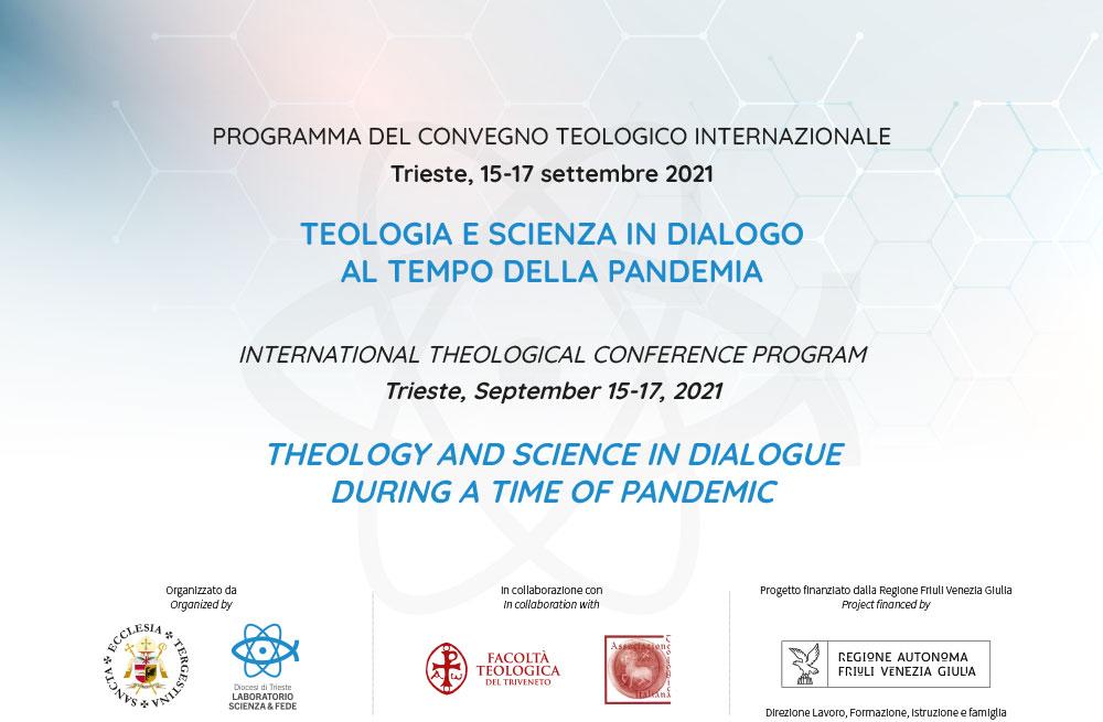 """15-17.09.2021, TRIESTE: Convegno Teologico Internazionale """"Teologia e scienza in dialogo al tempo della pandemia"""""""